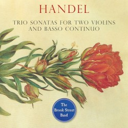 Handel Trio Sonatas for Two Violins and Basso Continuo